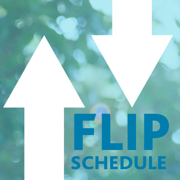 Flip Schedule – An Experiment with Change